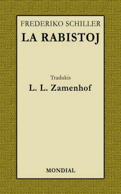 La Rabistoj (Schiller-Dramo En Esperanto, Zamenhof-Traduko) by Friedrich Schiller