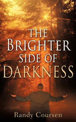 The Brighter Side of Darkness by Randy, Coursen