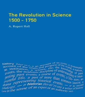 The Revolution in Science 1500 - 1750 by A.Rupert Hall image