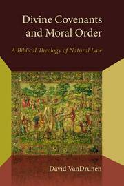 Divine Covenants and Moral Order by David VanDrunen image