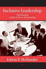 Inclusive Leadership by Edwin P. Hollander