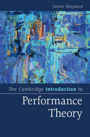 The Cambridge Introduction to Performance Theory by Simon Shepherd image