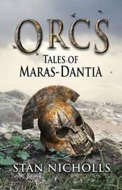 Orcs: Tales of Maras-Dantia by Stan Nicholls