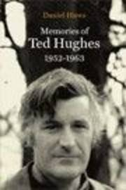 Memories of Ted Hughes 1952-1963 by Daniel Huws image