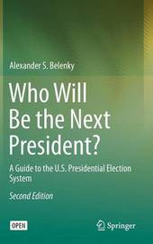 Who Will Be the Next President? by Alexander S. Belenky