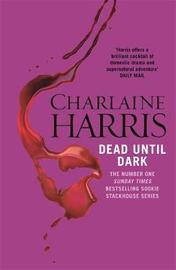 Dead until Dark (Sookie Stackhouse #1) by Charlaine Harris