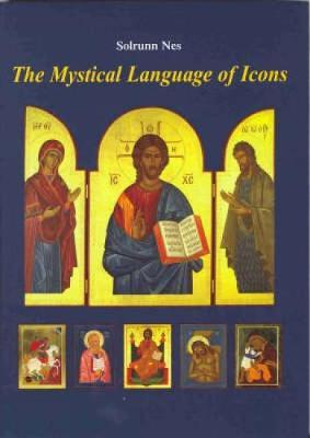 The Mystical Language of Icons by Solrunn Nes image