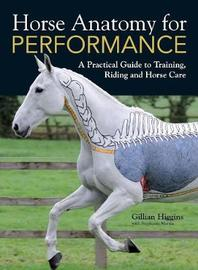 Horse Anatomy for Performance by Gillian Higgins