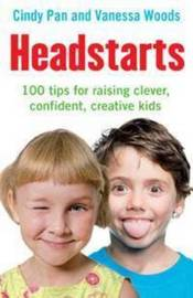 100 Little Headstarts: How to Make Your Kids Smarter and Happier Our Kids Smarter and Happier by Vanessa Woods