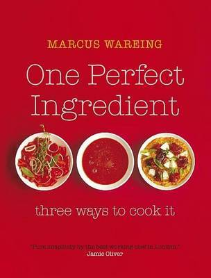 One Perfect Ingredient, Three Ways to Cook it by Marcus Wareing image