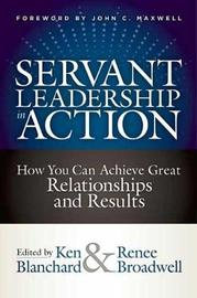 Servant Leadership in Action by Ken Blanchard