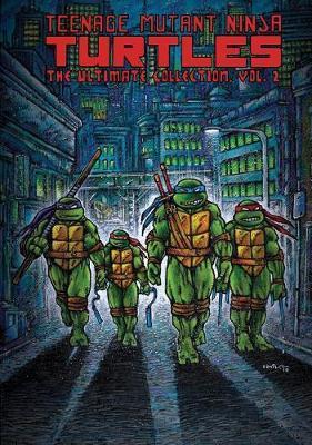 Teenage Mutant Ninja Turtles The Ultimate Collection, Vol. 2 by Michael Dooney