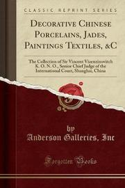 Decorative Chinese Porcelains, Jades, Paintings Textiles, &c by Anderson Galleries Inc