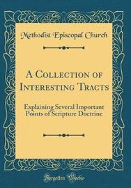 A Collection of Interesting Tracts by Methodist Episcopal Church