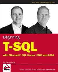 Beginning T-SQL with Microsoft SQL Server 2005 and 2008 by Paul Turley