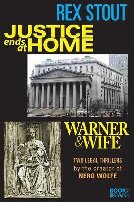 Justice Ends at Home and Warner & Wife by Rex Stout