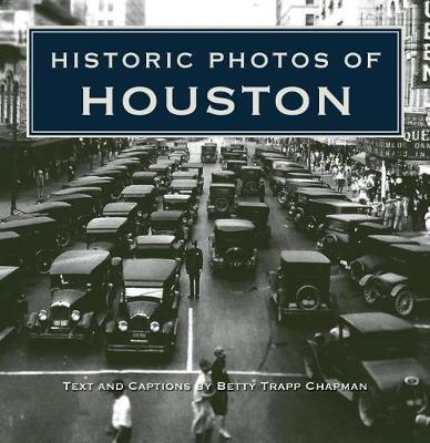 Historic Photos of Houston by Betty Chapman