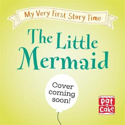 My Very First Story Time: The Little Mermaid by Pat-A-Cake image