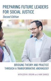 Preparing Future Leaders for Social Justice by Kathleen M. Brown