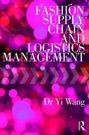 Fashion Supply Chain and Logistics Management by YI WANG