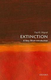 Extinction: A Very Short Introduction by Paul B. Wignall