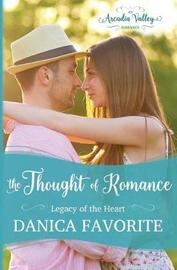 The Thought of Romance by Danica Favorite