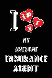 I Love My Awesome Insurance Agent by Lovely Hearts Publishing