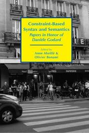Constraint-Based Syntax and Semantics - Papers in Honor of Daniele Godard by Anne Abeille