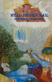 Well Driven Nail by Ruth M. Panchelli image