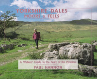 Yorkshire Dales, Moors and Fells: A Walker's Guide to the Heart of the Pennines by Paul Hannon image