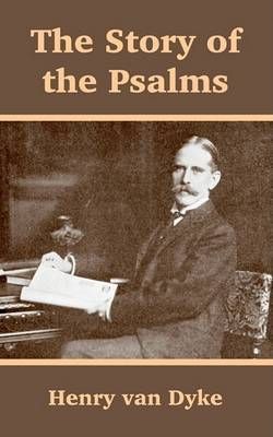 The Story of the Psalms by Henry Van Dyke image
