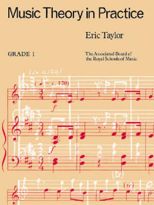 Music Theory in Practice: Grade 1 by Eric Taylor
