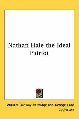 Nathan Hale the Ideal Patriot by William Ordway Partridge