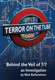 Terror on the Tube by Nick Kollerstrom