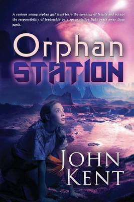 Orphan Station by John Kent