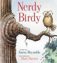 Nerdy Birdy by Aaron Reynolds