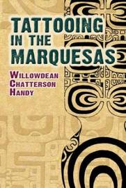 Tattooing in the Marquesas by Willowdean Chatterson Handy