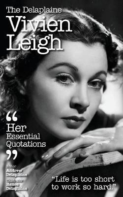 The Delaplaine Vivien Leigh - Her Essential Quotations by Andrew Delaplaine image