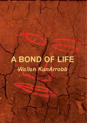 A Bond of Life by Welleh KunArrobb