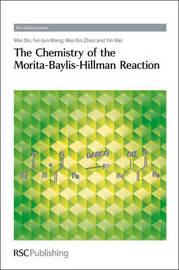 The Chemistry of the Morita-Baylis-Hillman Reaction by Min Shi