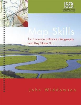 Map Skills for Common Entrance Geography & Key Stage 3 by John Widdowson