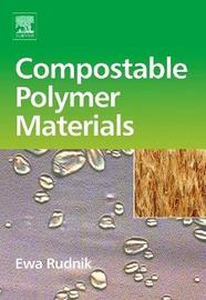 Compostable Polymer Materials by Ewa Rudnik