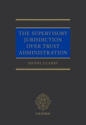 The Supervisory Jurisdiction Over Trust Administration by Daniel Clarry image