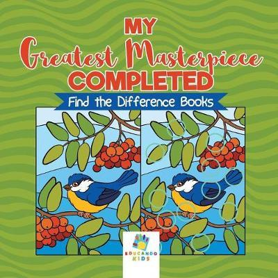 My Greatest Masterpiece Completed Find the Difference Books by Educando Kids