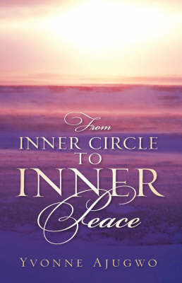 From Inner Circle to Inner Peace by Yvonne Ajugwo image