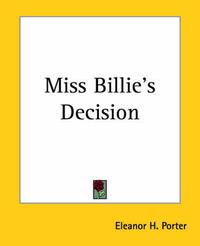 Miss Billie's Decision by Eleanor H Porter
