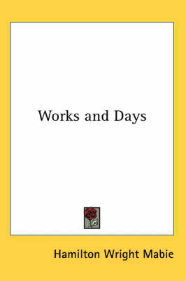 Works and Days by Hamilton Wright Mabie image