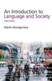 An Introduction to Language and Society by Martin Montgomery