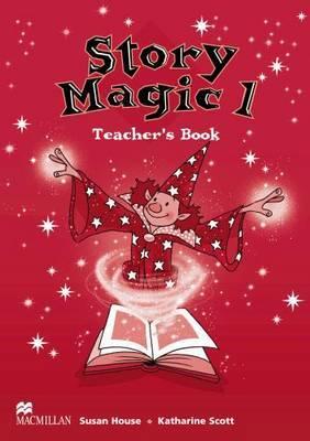 Story Magic 1 Teachers Book International by Susan House