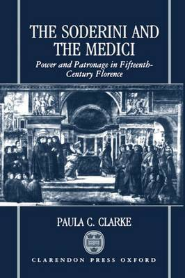 The Soderini and the Medici by Paula C. Clarke image
